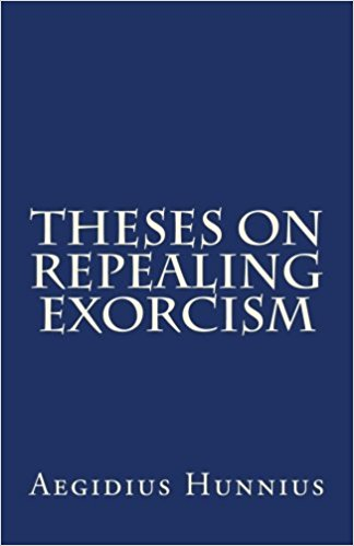 Hunnius, Aegidius: Theses On Repealing Exorcism