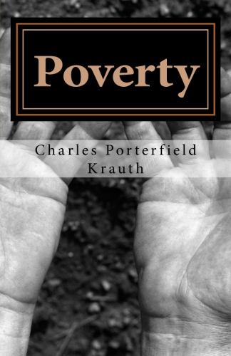 Krauth, Charles Porterfield: Poverty: Three Essays for the Season