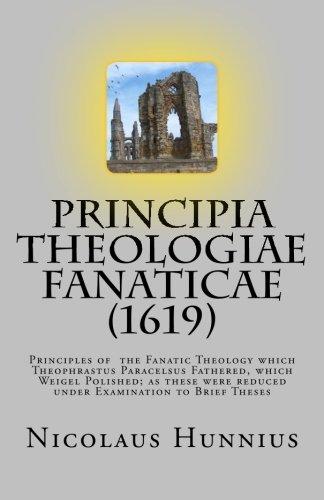 Hunnius, Nicolaus: Principia Theologiae Fanaticae (1619): The Principles of the Fanatic Theology