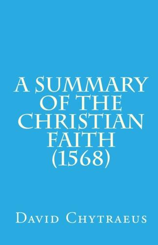 Chytraeus, David: A Summary of the Christian Faith (1568)