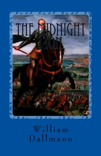 Dallmann, William: The Midnight Lion, Gustav Adolf—The Greatest Lutheran Layman
