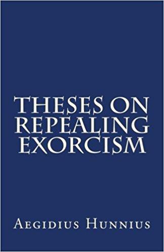 Hunnius, Aegidius: Theses On Repealing Exorcism