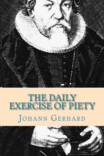 Gerhard, Johann: The Daily Exercise of Piety