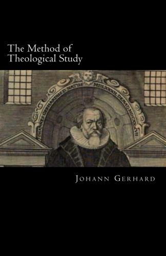 Gerhard, Johann: The Method of Theological Study