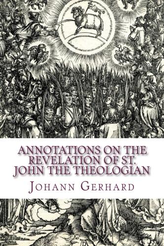 Gerhard, Johann: Annotations on the Revelation of St. John the Theologian