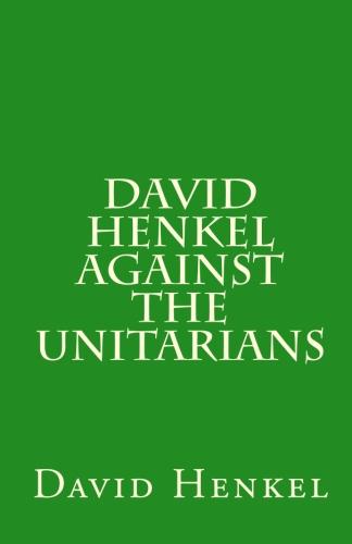 Henkel, David: Against the Unitarians